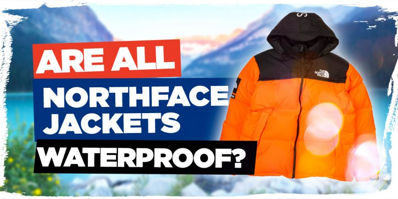 are-all-north-face-jackets-waterproof